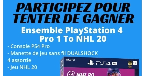 Concours Gagnez un ensemble PlayStation 4 Pro 1 To NHL 20!