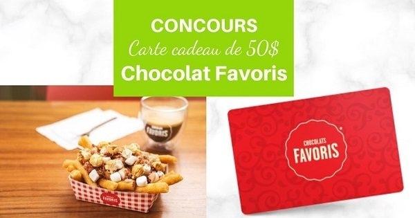 Concours Gagnez une carte cadeau de 50$ chez Chocolat Favoris!