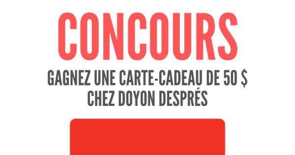 Concours Gagnez une Carte-Cadeau de 50$ chez Doyon Després