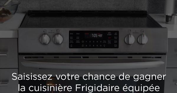 Concours Gagnez la toute nouvelle cuisinière Frigidaire équipée de la technologie de friture à air Air Fry!