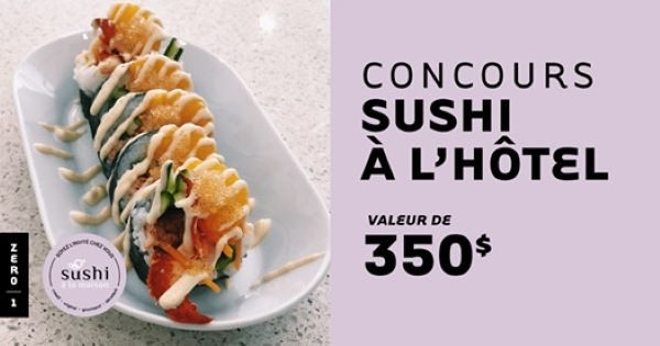 Concours Gagnez un forfait Sushi à l'Hotel ZERO 1 Montréal!