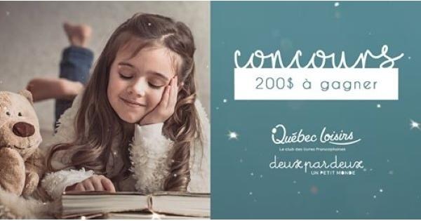 Concours Gagnez une carte-cadeau de 100$ de Québec Loisirs et une carte-cadeau de 100$ de Deux par Deux!