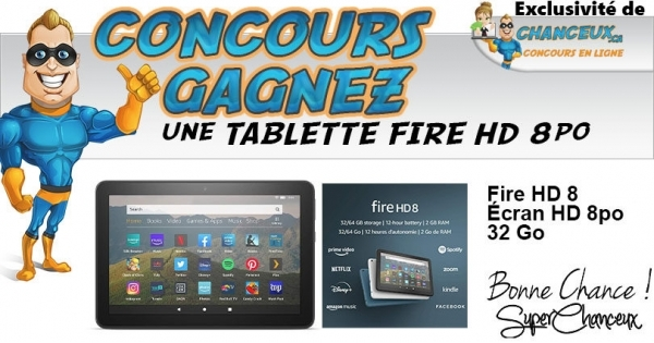 Concours TABLETTE FIRE HD 8 - 32 GO