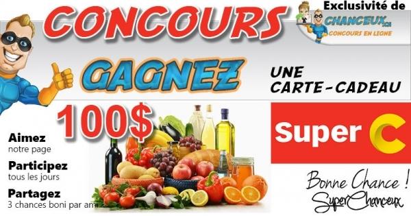 Concours GAGNEZ UNE CARTE-CADEAU SUPER C DE 100$
