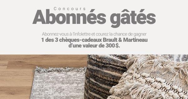 Concours Gagnez l'un des 3 chèque-cadeau Brault & Martineau d'une valeur de 300$ chacun!