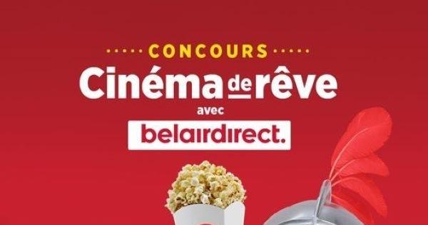 Concours CONCOURS CINÉMA DE RÊVE AVEC BELAIRDIRECT!