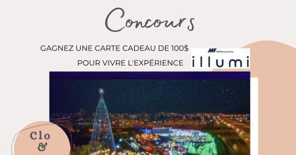 Concours Gagnez une Carte-cadeau de 100$ pour vivre l'Expérience ILLUMI!