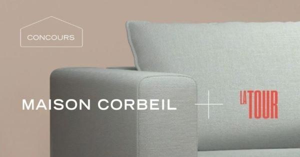 Concours La Tour et Maison Corbeil vous offre la Chance de gagner 25 000 $ de Mobilier chez Maison Corbeil!