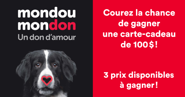Concours Gagnez une Carte-cadeau Mondou d'une Valeur de 100$!