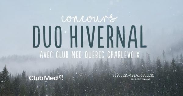 Concours Duo Hivernal avec Club Med Québec Charlevoix et Deux par Deux!