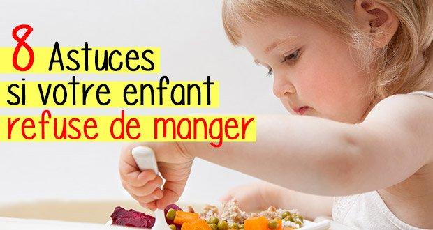 8 Astuces si votre Enfant Refuse de Manger