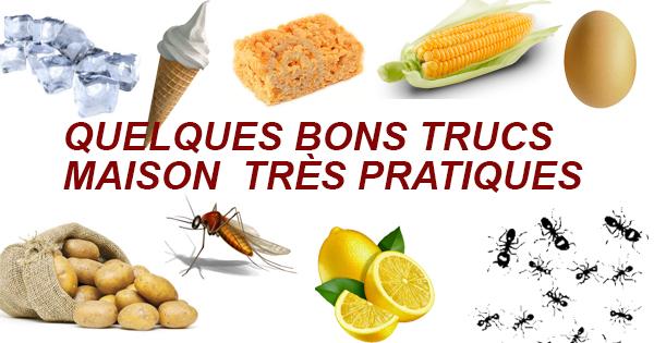 QUELQUES BONS TRUCS MAISON TRÈS PRATIQUES