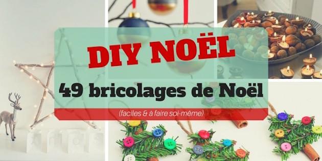 DIY Noël 49 Bricolages de Noël (à faire soi-même & faciles)