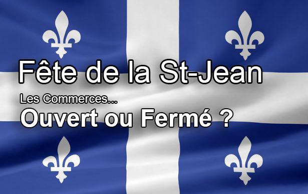 Ouvert Fermé St-Jean