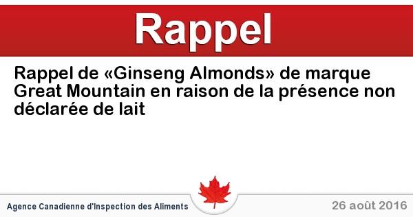 2016-08-26-rappel-de-ginseng-almonds-de-marque-great-mountain-en-raison-de-la-presence-non-declaree-de-lait.jpg