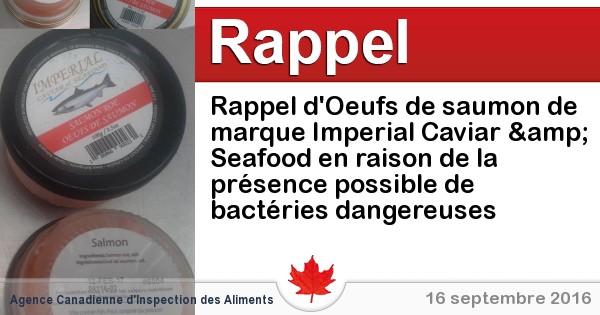 2016-09-16-rappel-doeufs-de-saumon-de-marque-imperial-caviar-seafood-en-raison-de-la-presence-possible-de-bacteries-dangereuses.jpg