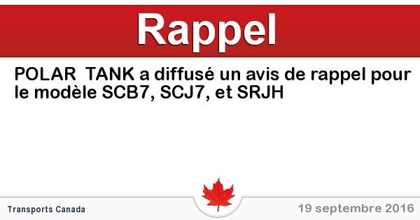 2016-09-19-polar-tank-a-diffuse-un-avis-de-rappel-pour-le-modele-scb7-scj7-et-srjh.jpg