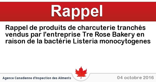 2016-10-04-rappel-de-produits-de-charcuterie-tranches-vendus-par-lentreprise-tre-rose-bakery-en-raison-de-la-bacterie-listeria-monocytogenes.jpg