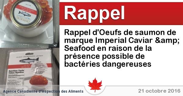 2016-10-21-rappel-doeufs-de-saumon-de-marque-imperial-caviar-seafood-en-raison-de-la-presence-possible-de-bacteries-dangereuses.jpg
