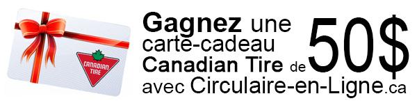 concours gagnez une carte cadeau canadian tire de 50 circulaire en ligne. Black Bedroom Furniture Sets. Home Design Ideas