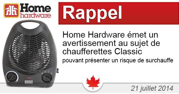 Home Hardware émet un avertissement au sujet de chaufferettes Classic pouvant présenter un risque de surchauffe