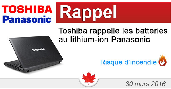 Toshiba of Canada Limited rappelle les blocs batteries au lithium-ion Panasonic
